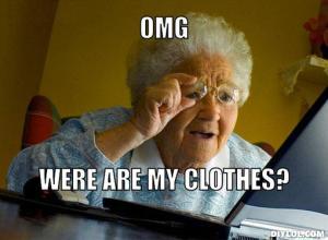 grandma-finds-the-internet-meme-generator-omg-were-are-my-clothes-f1a8fc
