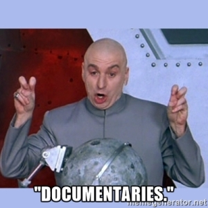 They said it was a documentary.